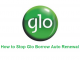 How to Stop Glo Borrow Auto Renewal